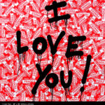 I Love You!Spray Paint and Stickers on Paper 36 x 36 inches